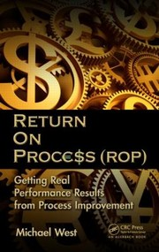 Cover of: Return On Process Rop Getting Real Performance Results From Process Improvement
