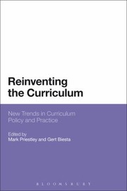 Cover of: Reinventing The Curriculum New Trends In Curriculum Policy And Practice