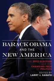 Cover of: Barack Obama And The New America The 2012 Election And The Changing Face Of Politics