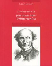 Cover of: A guided tour of John Stuart Mill
