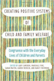 Cover of: Creating Positive Systems Of Child And Family Welfare Congruence With The Everday Lives Of Children And Parents