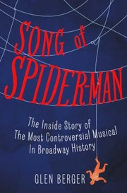 Cover of: Song Of Spiderman The Inside Story Of The Most Controversial Musical In Broadway History