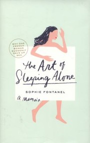 Cover of: The Art Of Sleeping Alone Why One French Woman Suddenly Gave Up Sex