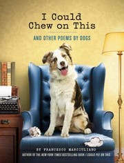 Cover of: I Could Chew On This And Other Poems By Dogs