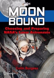 Cover of: Moon Bound Choosing And Preparing Nasas Lunar Astronauts
