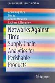 Cover of: Networks Against Time Supply Chain Analytics For Perishable Products
