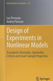 Cover of: Design Of Experiments In Nonlinear Models Asymptotic Normality Optimality Criteria And Smallsample Properties