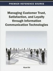 Cover of: Managing Customer Trust Satisfaction And Loyalty Through Information Communication Technologies