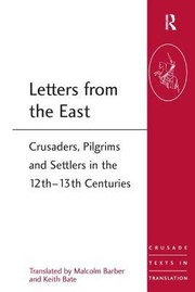 Cover of: Letters From The East Crusaders Pilgrims And Settlers In The 12th13th Centuries