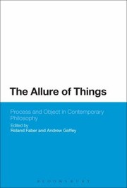 Cover of: The Allure Of Things Process And Object In Contemporary Philosophy