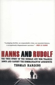 Cover of: Hanns And Rudolf The True Story Of The German Jew Who Tracked Down And Caught The Kommandant Of Auschwitz