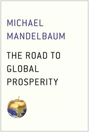 Cover of: The Road To Global Prosperity