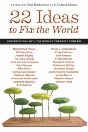 Cover of: 22 Ideas To Fix The World Conversations With The Worlds Foremost Thinkers
