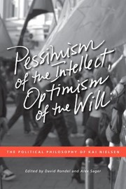 Cover of: Pessimism Of The Intellect Optimism Of The Will The Political Philosophy Of Kai Nielsen
