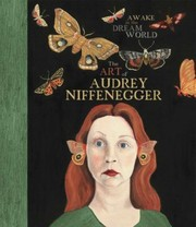 Cover of: Awake In The Dream World The Art Of Audrey Niffenegger