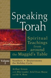 Cover of: Speaking Torah Spiritual Teachings From Around The Maggids Table Volume 2 Numbers Deuteronomy The Holiday Cycle
