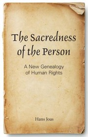 Cover of: The Sacredness Of The Person A New Genealogy Of Human Rights