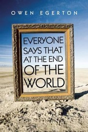 Cover of: Everyone Says That At The End Of The World