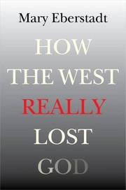 Cover of: How The West Really Lost God A New Theory Of Secularization