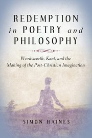 Cover of: Redemption In Poetry And Philosophy Wordsworth Kant And The Making Of The Postchristian Imagination