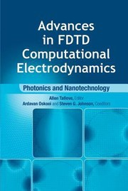 Cover of: Advances In Fdtd Computational Electrodynamics Photonics And Nanotechnology