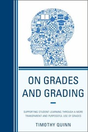 Cover of: On Grades And Grading Supporting Student Learning Through A More Transparent And Purposeful Use Of Grades