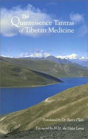 Cover of: The quintessence tantras of Tibetan medicine | foreword by H.H. the Dalai Lama ; translated by Barry Clark.