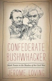 Cover of: Confederate Bushwhacker Mark Twain In The Shadow Of The Civil War