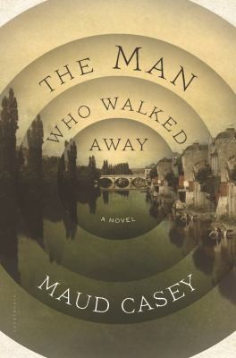 The Man Who Walked Away A Novel by