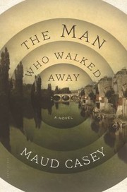 Cover of: The Man Who Walked Away A Novel |