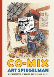 Cover of: Comix A Retrospective Of Comics Graphics And Scraps