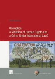 Cover of: Corruption A Violation Of Human Rights And A Crime Under International Law