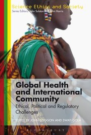 Cover of: Global Health And International Community Ethical Political And Regulatory Challenges