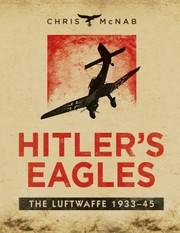 Cover of: Hitlers Eagles The Luftwaffe 193345