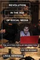 Cover of: Revolution In The Age Of Social Media The Egyptian Popular Insurrection And The Internet