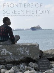 Cover of: Frontiers Of Screen History Imagining European Borders In Cinema 19452010