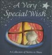 Cover of: A Very Special Wish A Collection Of Stories To Share