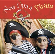 Cover of: Now I Am A Pirate