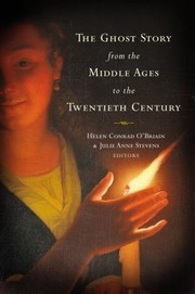 Cover of: The Ghost Story From The Middle Ages To The Twentieth Century A Ghostly Genre