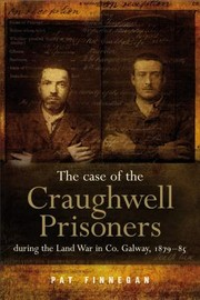 Cover of: The Case Of The Craughwell Prisoners During The Land War In Co Galway 187985