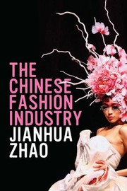 Cover of: The Chinese Fashion Industry An Ethnographic Approach