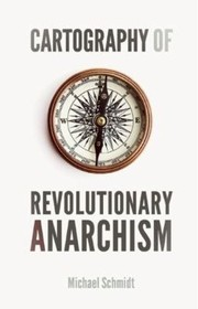 Cover of: Cartography Of Revolutionary Anarchism