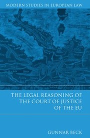 Cover of: The Legal Reasoning Of The Court Of Justice Of The Eu