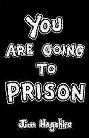 Cover of: You are going to prison