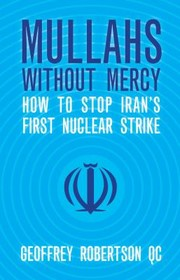 Cover of: Mullahs Without Mercy Human Rights And Nuclear Weapons