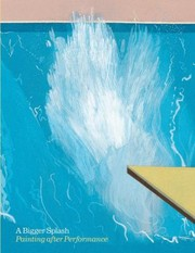 Cover of: A Bigger Splash Painting After Performance