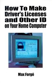 Cover of: How to make driver's licenses and other ID on your home computer