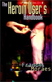 Cover of: The Heroin User's Handbook