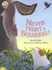 Cover of: Never Trust a Squirrel Pb |