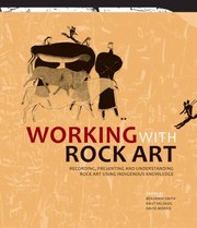 Cover of: Working With Rock Art Recording Presenting And Understanding Rock Art Using Indigenous Knowledge
